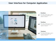 User Interface For Computer Application Ppt PowerPoint Presentation File Designs Download PDF