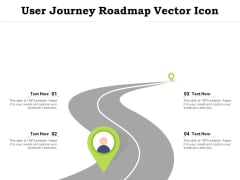 User Journey Roadmap Vector Icon Ppt PowerPoint Presentation Outline Picture