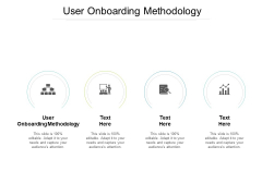 User Onboarding Methodology Ppt PowerPoint Presentation Inspiration Show Cpb