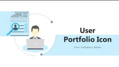 User Portfolio Icon Demographics Ppt PowerPoint Presentation Complete Deck With Slides