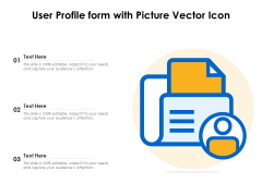 User Profile Form With Picture Vector Icon Ppt PowerPoint Presentation File Professional PDF