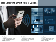 User Selecting Smart Home Options Ppt PowerPoint Presentation Infographics Example Topics PDF