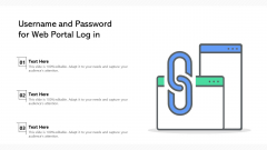 Username And Password For Web Portal Log In Ppt PowerPoint Presentation File Slides PDF