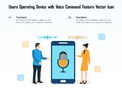Users Operating Device With Voice Command Feature Vector Icon Ppt PowerPoint Presentation Inspiration Designs PDF