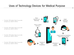 Uses Of Technology Devices For Medical Purpose Ppt PowerPoint Presentation Gallery Graphics Tutorials PDF