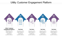 Utility Customer Engagement Platform Ppt PowerPoint Presentation Icon Graphics Design Cpb Pdf