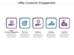 Utility Customer Engagement Ppt PowerPoint Presentation Gallery Example Topics Cpb Pdf