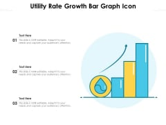 Utility Rate Growth Bar Graph Icon Ppt PowerPoint Presentation File Example Topics PDF