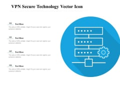 VPN Secure Technology Vector Icon Ppt PowerPoint Presentation Summary Ideas PDF