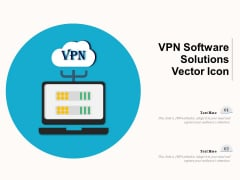 VPN Software Solutions Vector Icon Ppt PowerPoint Presentation Outline Master Slide PDF