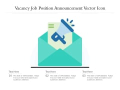 Vacancy Job Position Announcement Vector Icon Ppt PowerPoint Presentation Pictures Graphic Images PDF