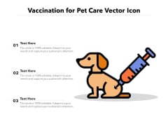 Vaccination For Pet Care Vector Icon Ppt PowerPoint Presentation Gallery Graphics Design PDF