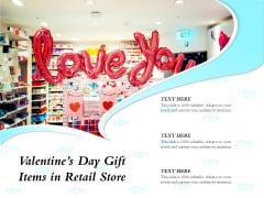 Valentines Day Gift Items In Retail Store Ppt PowerPoint Presentation Professional Shapes PDF