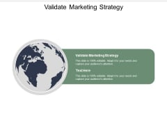 Validate Marketing Strategy Ppt PowerPoint Presentation Infographics Graphic Tips Cpb