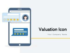 Valuation Icon Business Rating Business Review Ppt PowerPoint Presentation Complete Deck