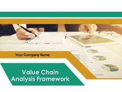 Value Chain Analysis Framework Ppt PowerPoint Presentation Complete Deck With Slides