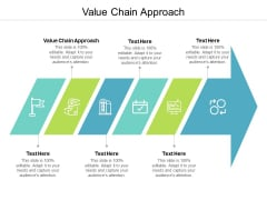 Value Chain Approach Ppt PowerPoint Presentation Visual Aids Ideas Cpb
