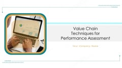 Value Chain Techniques For Performance Assessment Ppt PowerPoint Presentation Complete Deck With Slides