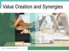 Value Creation And Synergies Process Transformation Opportunities Ppt PowerPoint Presentation Complete Deck