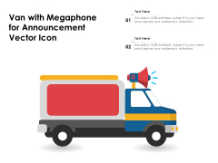 Van With Megaphone For Announcement Vector Icon Ppt PowerPoint Presentation Gallery Samples PDF