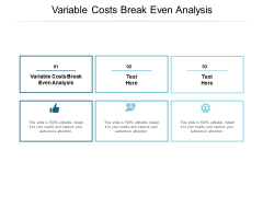 Variable Costs Break Even Analysis Ppt PowerPoint Presentation Slides Backgrounds Cpb