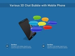 Various 3D Chat Bubble With Mobile Phone Ppt PowerPoint Presentation File Design Inspiration PDF