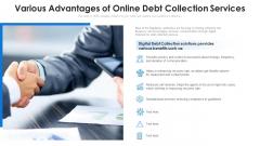 Various Advantages Of Online Debt Collection Services Ppt PowerPoint Presentation Visual Aids Pictures PDF