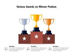 Various Awards On Winner Podium Ppt PowerPoint Presentation File Infographics PDF