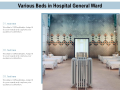 Various Beds In Hospital General Ward Ppt PowerPoint Presentation Inspiration Graphics Design PDF