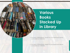 Various Books Stacked Up In Library Ppt PowerPoint Presentation File Demonstration PDF
