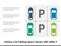 Various Car Parking Space Shown With Letter P Ppt PowerPoint Presentation Icon Deck PDF