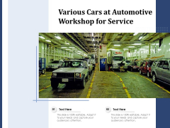 Various Cars At Automotive Workshop For Service Ppt PowerPoint Presentation Icon Professional PDF