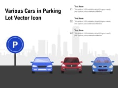 Various Cars In Parking Lot Vector Icon Ppt PowerPoint Presentation Pictures Visuals