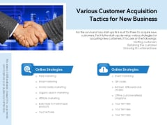 Various Customer Acquisition Tactics For New Business Ppt PowerPoint Presentation Infographic Template Summary PDF