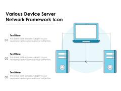 Various Device Server Network Framework Icon Ppt PowerPoint Presentation File Topics PDF
