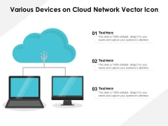 Various Devices On Cloud Network Vector Icon Ppt PowerPoint Presentation File Slide Portrait PDF