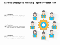 Various Employees Working Together Vector Icon Ppt PowerPoint Presentation Model PDF