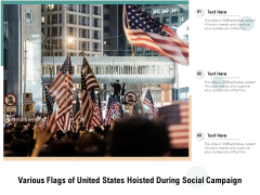 Various Flags Of United States Hoisted During Social Campaign Ppt PowerPoint Presentation Inspiration Professional PDF