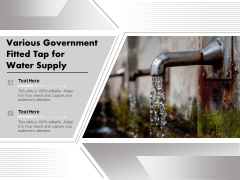Various Government Fitted Tap For Water Supply Ppt PowerPoint Presentation Gallery Vector PDF
