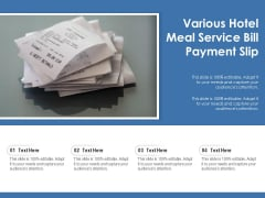 Various Hotel Meal Service Bill Payment Slip Ppt PowerPoint Presentation Infographics Icons PDF