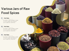 Various Jars Of Raw Food Spices Ppt PowerPoint Presentation Summary Information PDF