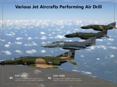 Various Jet Aircrafts Performing Air Drill Ppt PowerPoint Presentation Icon Aids PDF