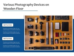 Various Photography Devices On Wooden Floor Ppt PowerPoint Presentation File Structure PDF