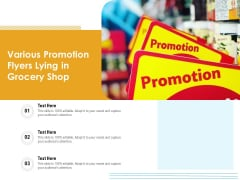 Various Promotion Flyers Lying In Grocery Shop Ppt PowerPoint Presentation Gallery Template PDF