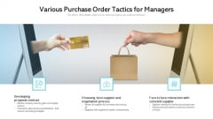 Various Purchase Order Tactics For Managers Ppt PowerPoint Presentation Portfolio Background Image PDF