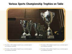 Various Sports Championship Trophies On Table Ppt PowerPoint Presentation File Maker PDF