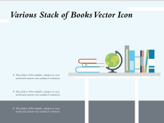 Various Stack Of Books Vector Icon Ppt PowerPoint Presentation File Pictures PDF