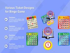 Various Ticket Designs For Bingo Game Ppt PowerPoint Presentation Icon Professional PDF