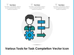 Various Tools For Task Completion Vector Icon Ppt PowerPoint Presentation Layouts Template PDF
