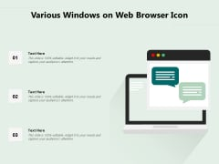 Various Windows On Web Browser Icon Ppt PowerPoint Presentation File Deck PDF